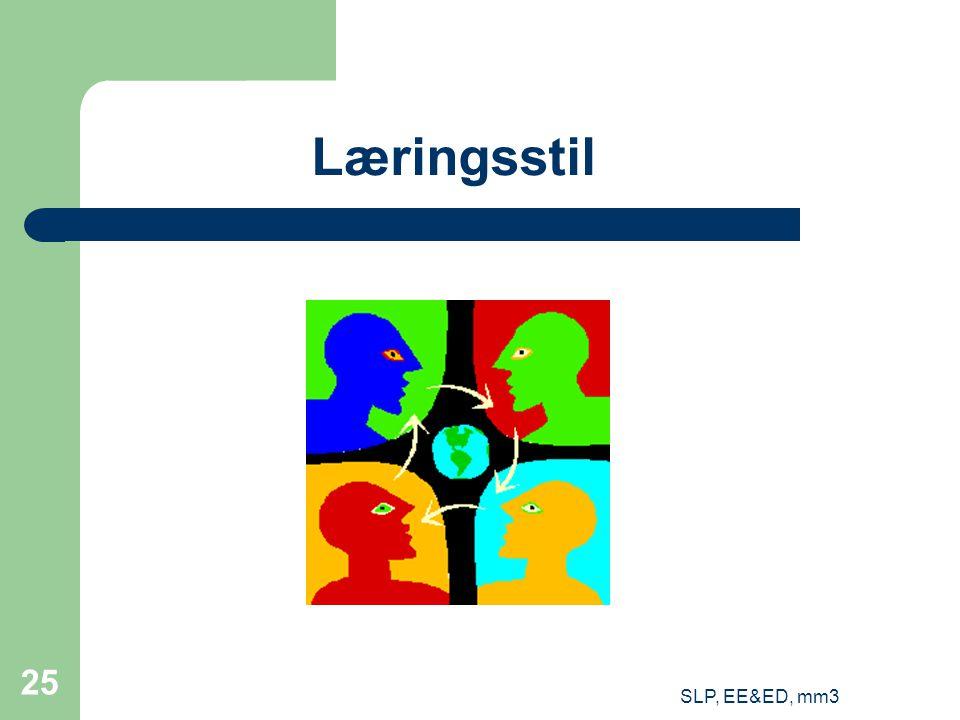 SLP, EE&ED, mm3 25 Læringsstil