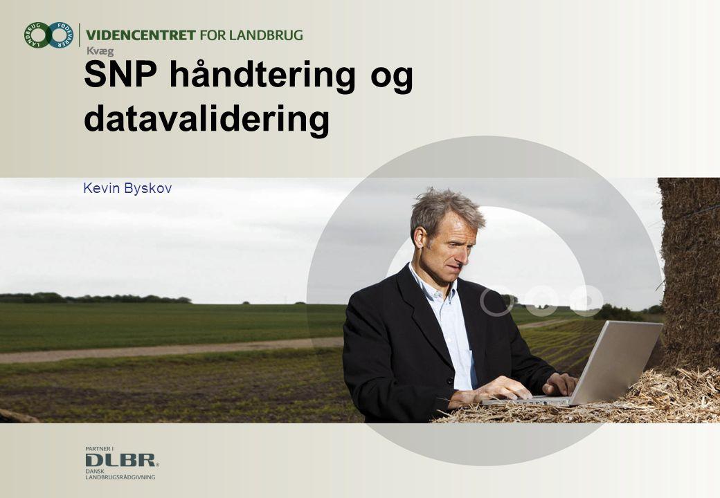 SNP håndtering og datavalidering Kevin Byskov