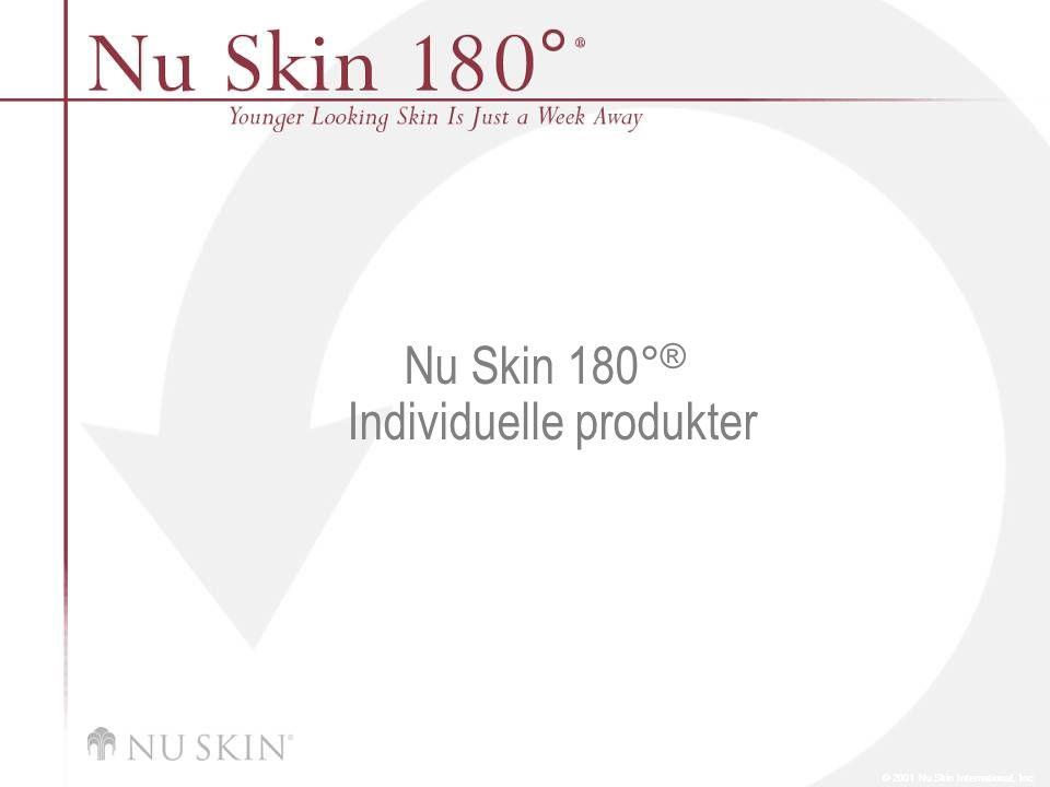 © 2001 Nu Skin International, Inc Nu Skin 180 ° ® Individuelle produkter