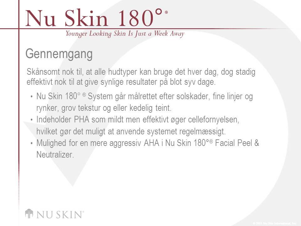 © 2001 Nu Skin International, Inc Gennemgang Skånsomt nok til, at alle hudtyper kan bruge det hver dag, dog stadig effektivt nok til at give synlige resultater på blot syv dage.