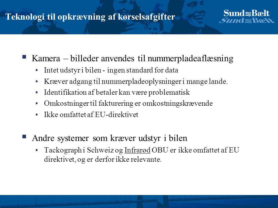 Teknologi til opkrævning af kørselsafgifter  Kamera – billeder anvendes til nummerpladeaflæsning Intet udstyr i bilen - ingen standard for data Kræver adgang til nummerpladeoplysninger i mange lande.