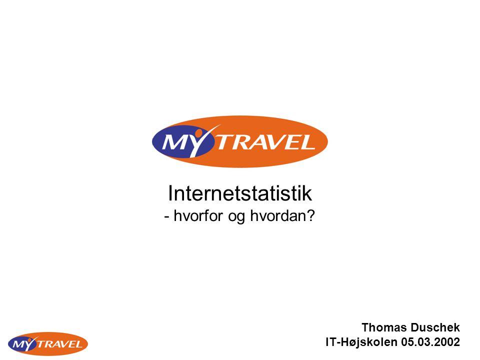 Internetstatistik - hvorfor og hvordan Thomas Duschek IT-Højskolen 05.03.2002