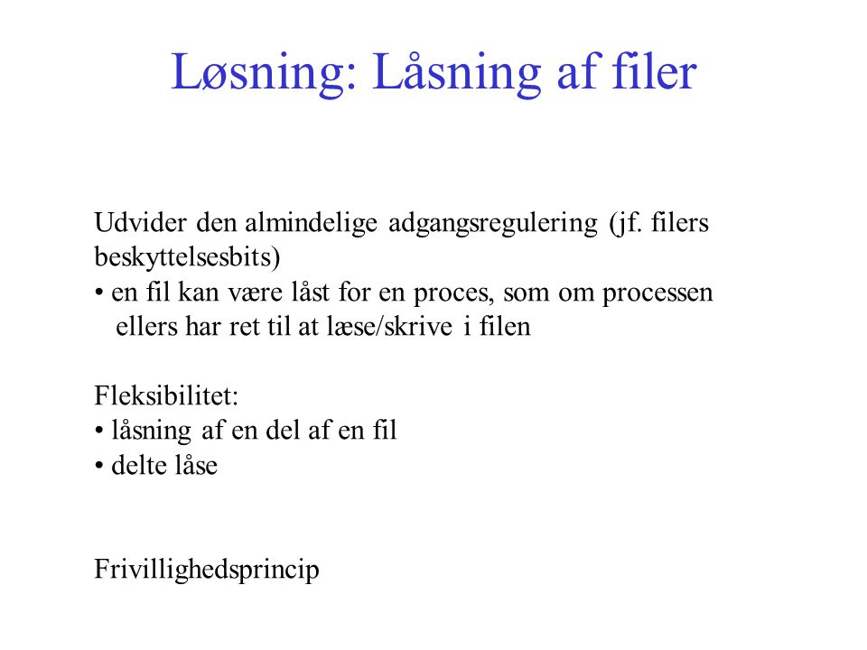 Løsning: Låsning af filer Udvider den almindelige adgangsregulering (jf.