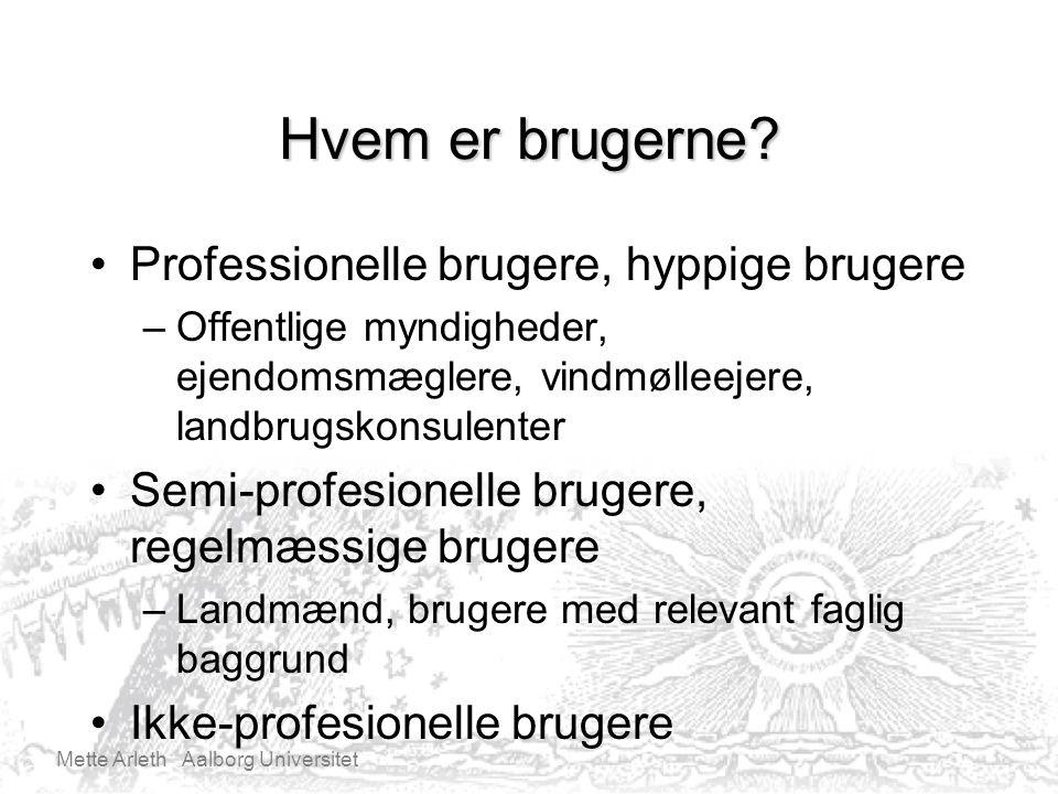 Mette Arleth Aalborg Universitet Hvem er brugerne.