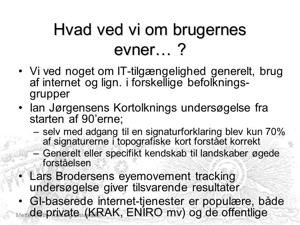 Mette Arleth Aalborg Universitet Hvad ved vi om brugernes evner… .