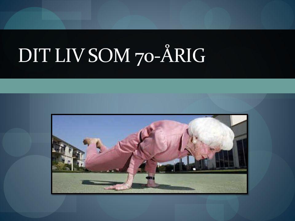 DIT LIV SOM 70-ÅRIG
