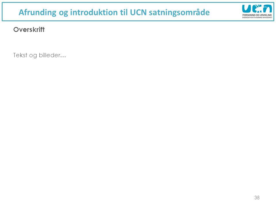 Afrunding og introduktion til UCN satningsområde 38 Tekst og billeder… Overskrift