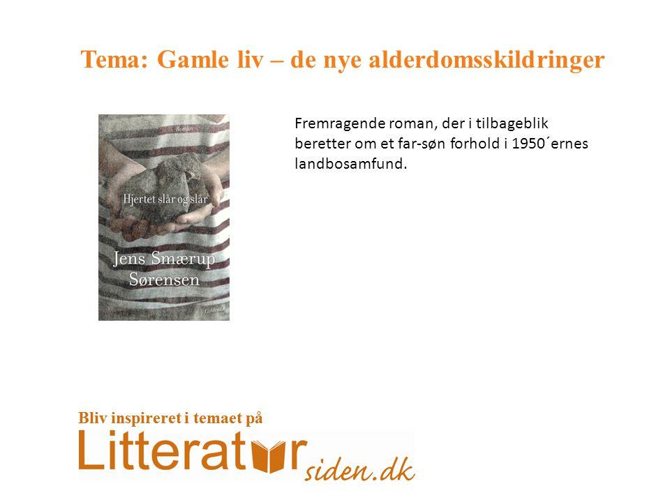 Tema: Gamle liv – de nye alderdomsskildringer Fremragende roman, der i tilbageblik beretter om et far-søn forhold i 1950´ernes landbosamfund.