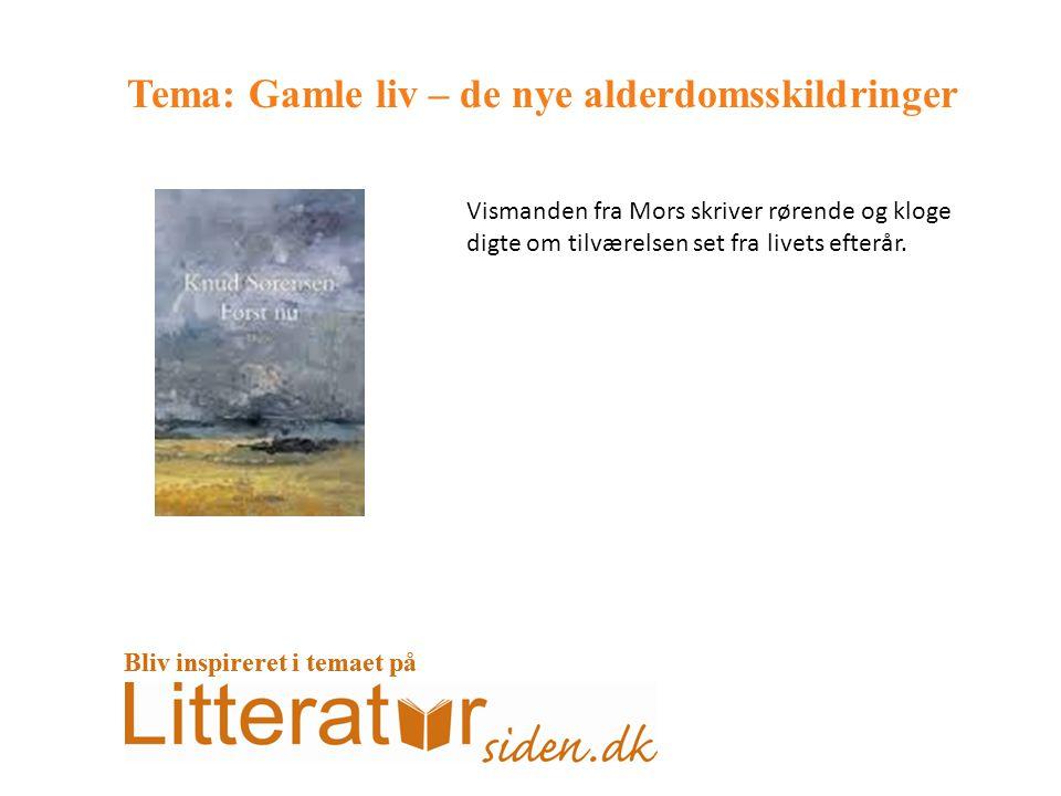 Tema: Gamle liv – de nye alderdomsskildringer Vismanden fra Mors skriver rørende og kloge digte om tilværelsen set fra livets efterår.