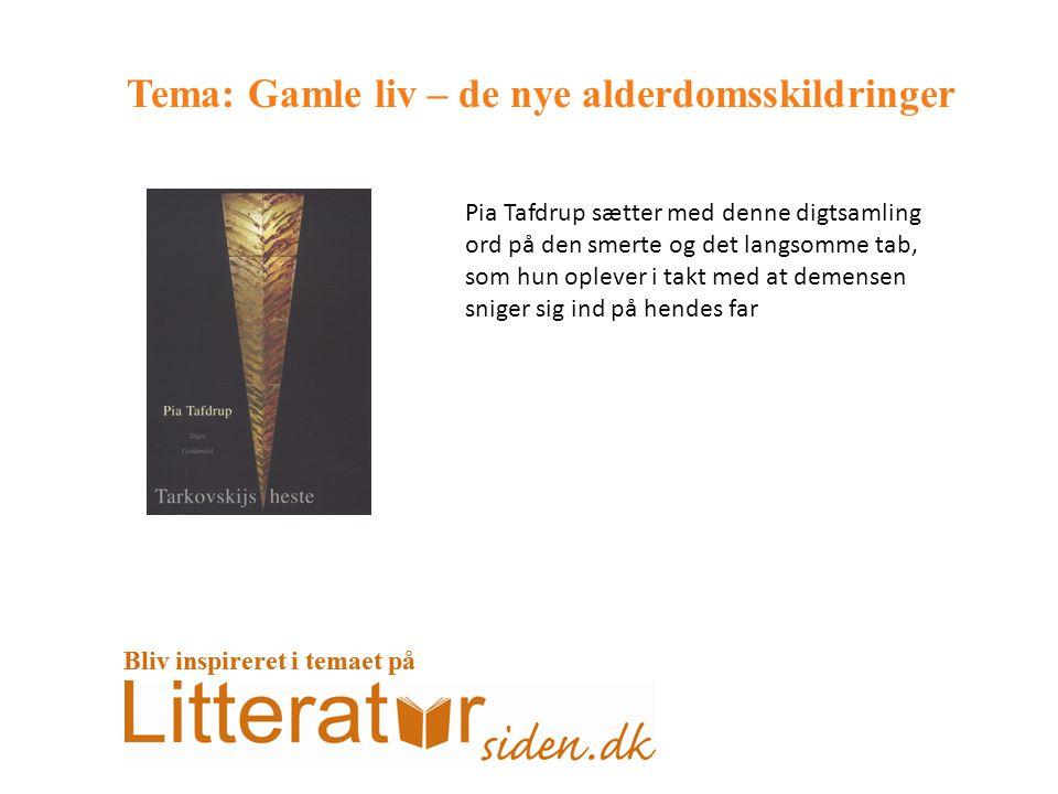 Tema: Gamle liv – de nye alderdomsskildringer Pia Tafdrup sætter med denne digtsamling ord på den smerte og det langsomme tab, som hun oplever i takt med at demensen sniger sig ind på hendes far Bliv inspireret i temaet på