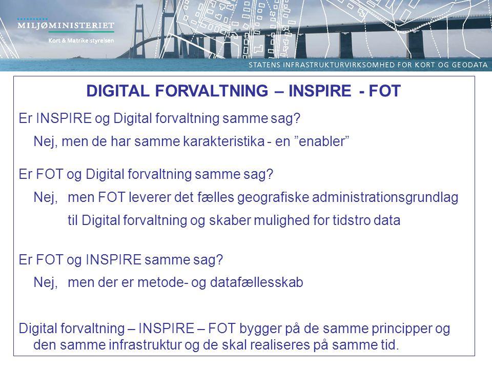 DIGITAL FORVALTNING – INSPIRE - FOT Er INSPIRE og Digital forvaltning samme sag.