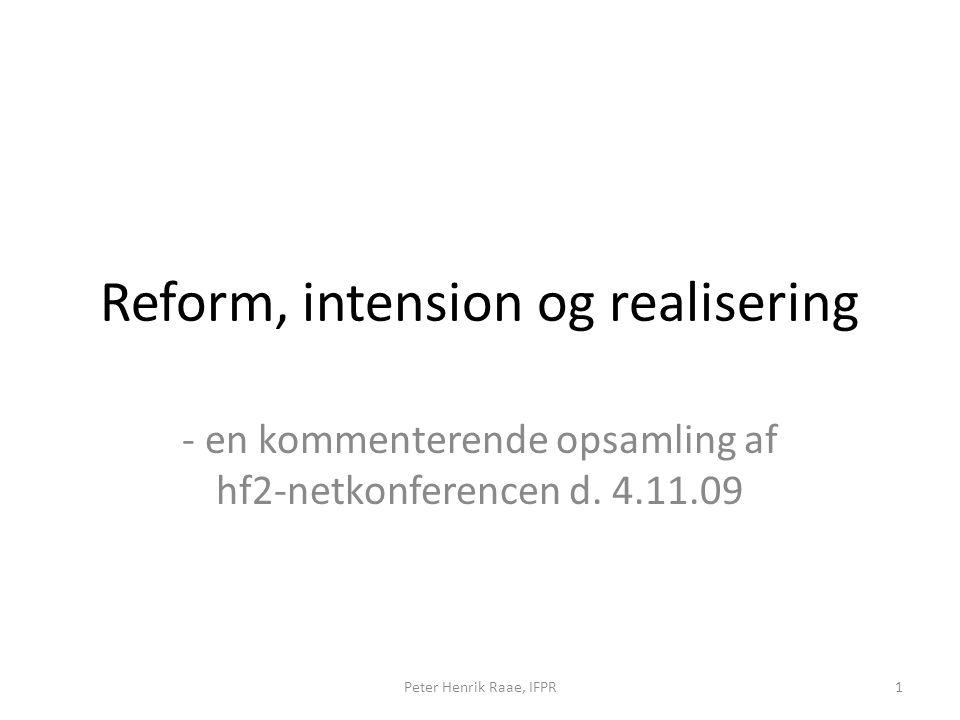 Reform, intension og realisering - en kommenterende opsamling af hf2-netkonferencen d.