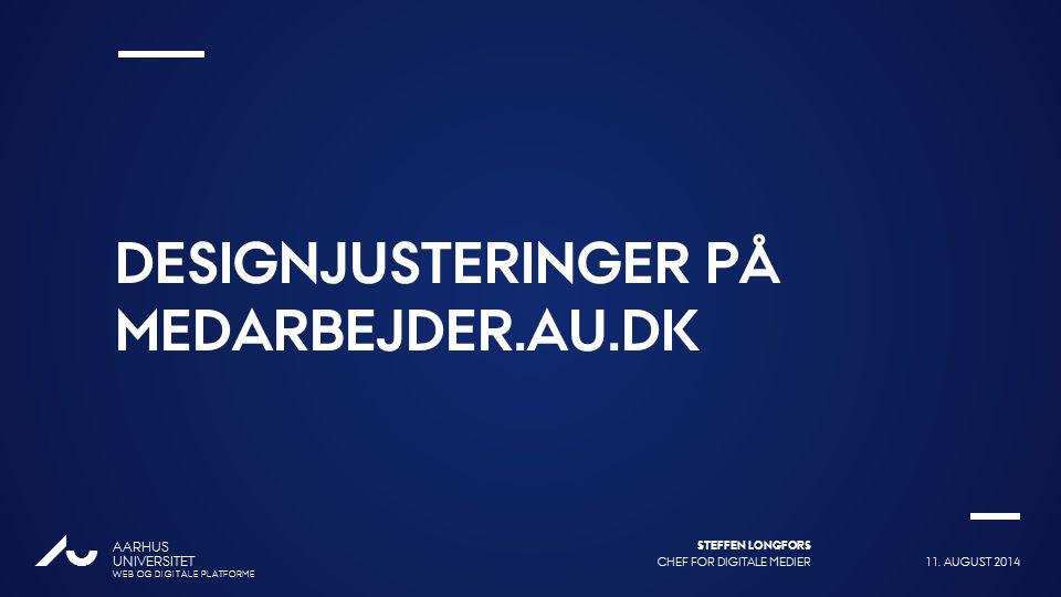 11. AUGUST 2014 CHEF FOR DIGITALE MEDIER STEFFEN LONGFORS Ændr 2.