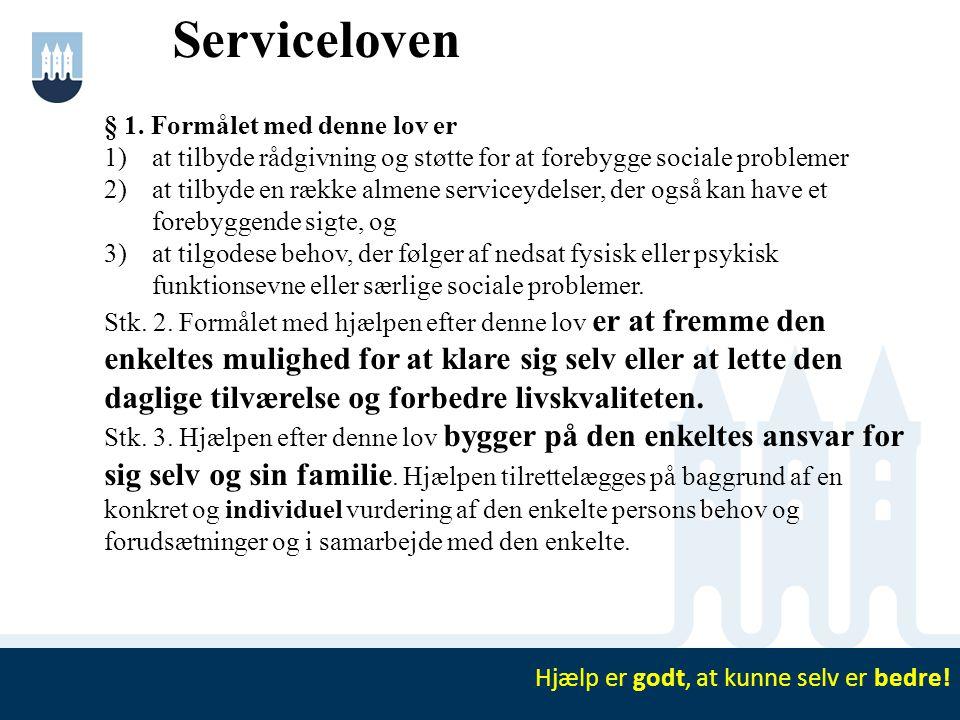 § 1. Formålet med denne lov er 1)at tilbyde rådgivning og støtte for at forebygge sociale problemer 2)at tilbyde en række almene serviceydelser, der o