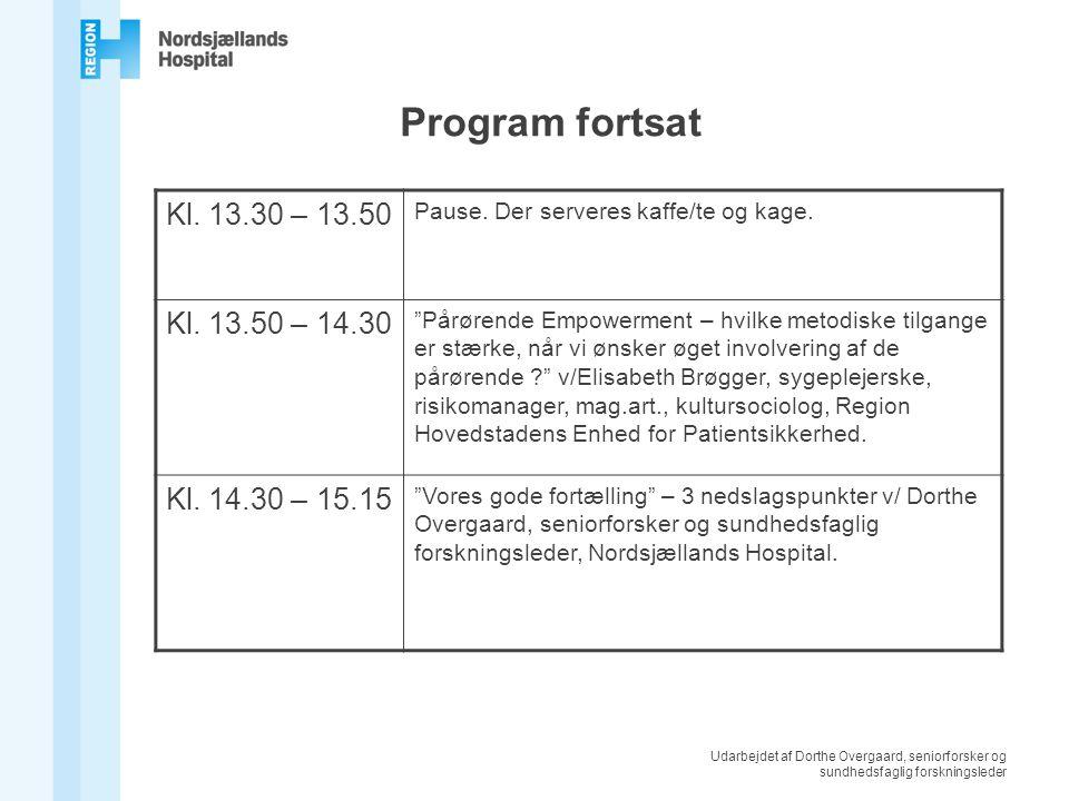 Udarbejdet af Dorthe Overgaard, seniorforsker og sundhedsfaglig forskningsleder Program fortsat Kl.