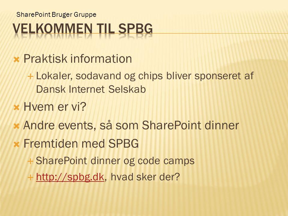 SharePoint Bruger Gruppe  Praktisk information  Lokaler, sodavand og chips bliver sponseret af Dansk Internet Selskab  Hvem er vi.