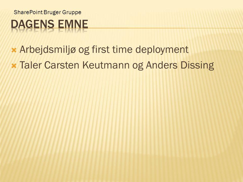  Arbejdsmiljø og first time deployment  Taler Carsten Keutmann og Anders Dissing