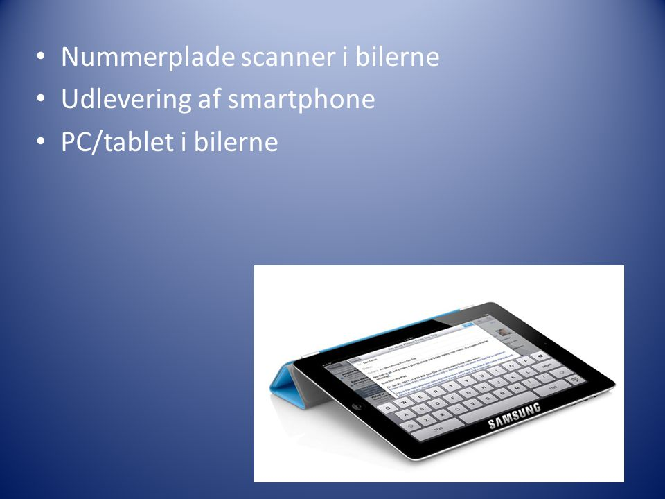 Nummerplade scanner i bilerne Udlevering af smartphone PC/tablet i bilerne