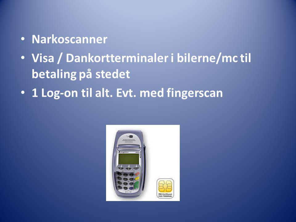 Narkoscanner Visa / Dankortterminaler i bilerne/mc til betaling på stedet 1 Log-on til alt.