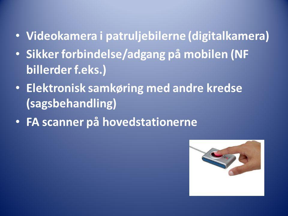 Videokamera i patruljebilerne (digitalkamera) Sikker forbindelse/adgang på mobilen (NF billerder f.eks.) Elektronisk samkøring med andre kredse (sagsbehandling) FA scanner på hovedstationerne