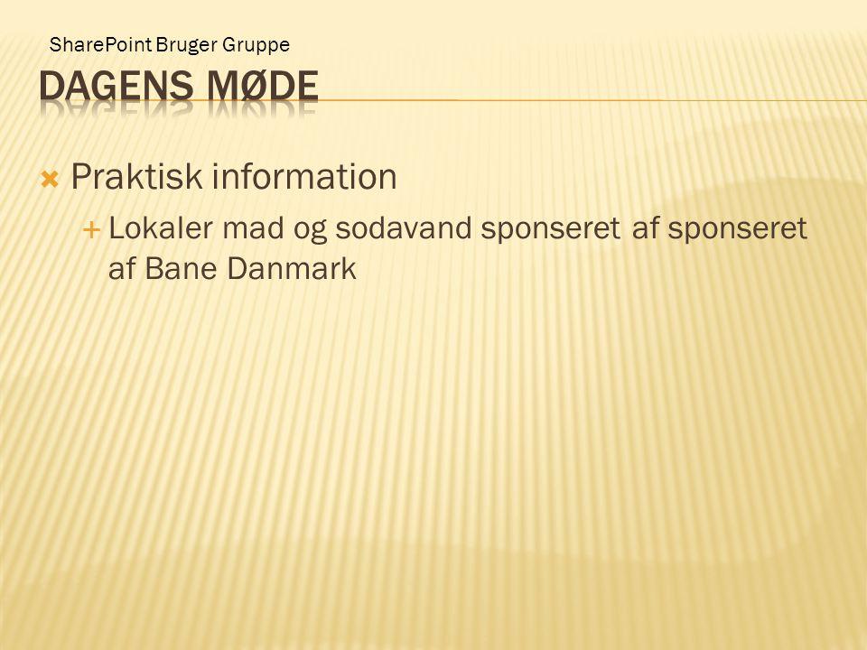 SharePoint Bruger Gruppe  Praktisk information  Lokaler mad og sodavand sponseret af sponseret af Bane Danmark