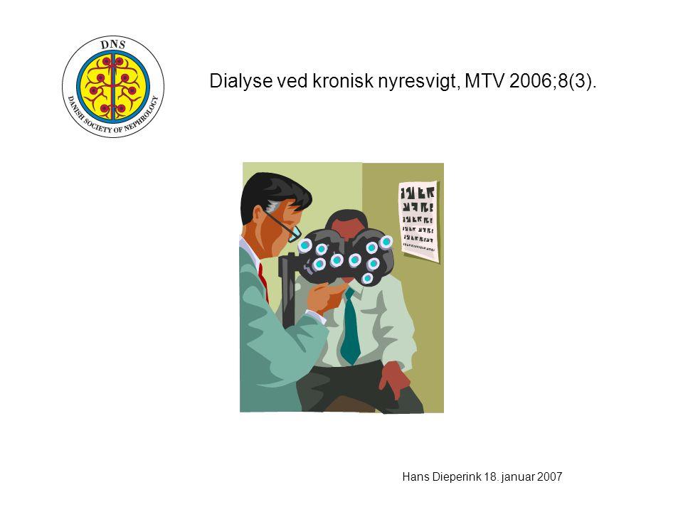 Dialyse ved kronisk nyresvigt, MTV 2006;8(3). Hans Dieperink 18. januar 2007