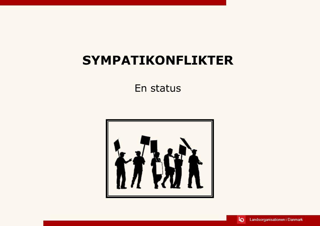 Landsorganisationen i Danmark SYMPATIKONFLIKTER En status