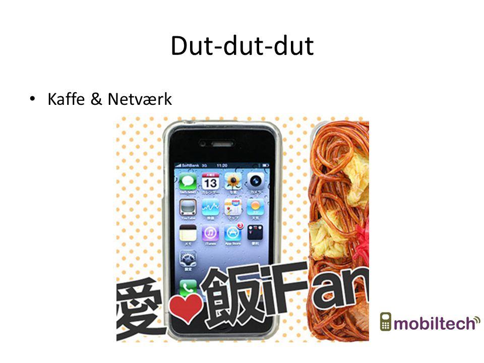 Dut-dut-dut Kaffe & Netværk