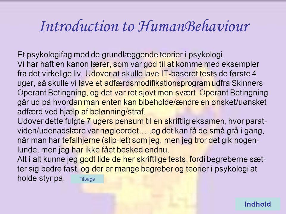 Introduction to HumanBehaviour Et psykologifag med de grundlæggende teorier i psykologi.
