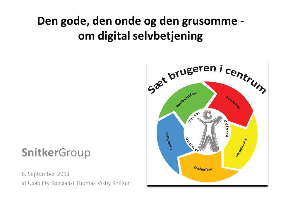 Den gode, den onde og den grusomme - om digital selvbetjening SnitkerGroup 6.