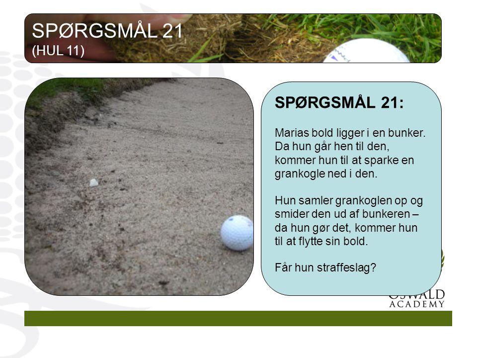 SPØRGSMÅL 21: Marias bold ligger i en bunker.