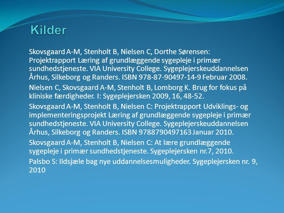 Skovsgaard A-M, Stenholt B, Nielsen C, Dorthe Sørensen: Projektrapport Læring af grundlæggende sygepleje i primær sundhedstjeneste.