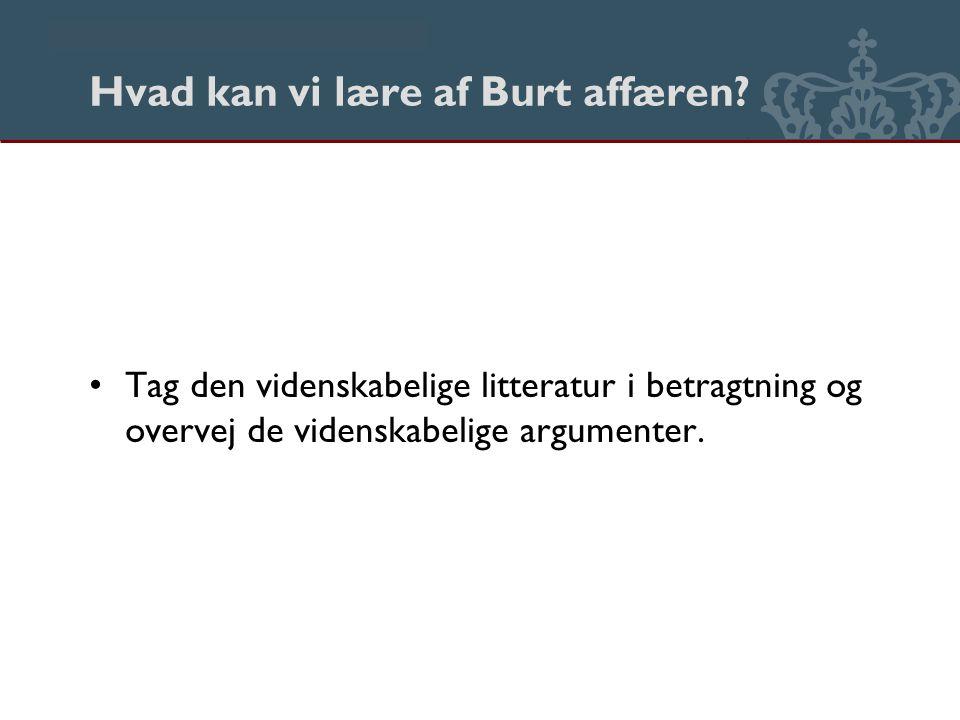 Danmarks Biblioteksskole Hvad kan vi lære af Burt affæren.