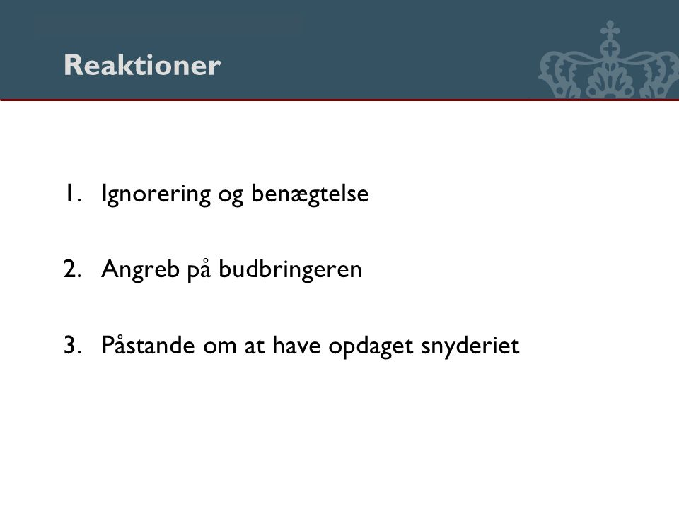 Danmarks Biblioteksskole Reaktioner 1.Ignorering og benægtelse 2.Angreb på budbringeren 3.Påstande om at have opdaget snyderiet
