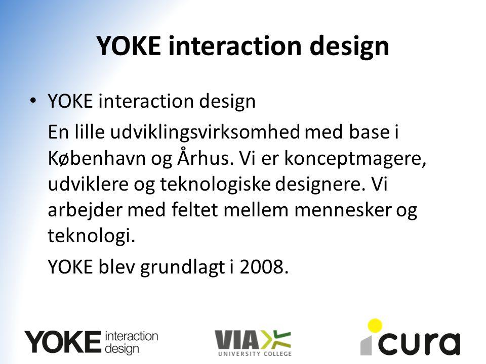 YOKE interaction design En lille udviklingsvirksomhed med base i København og Århus.