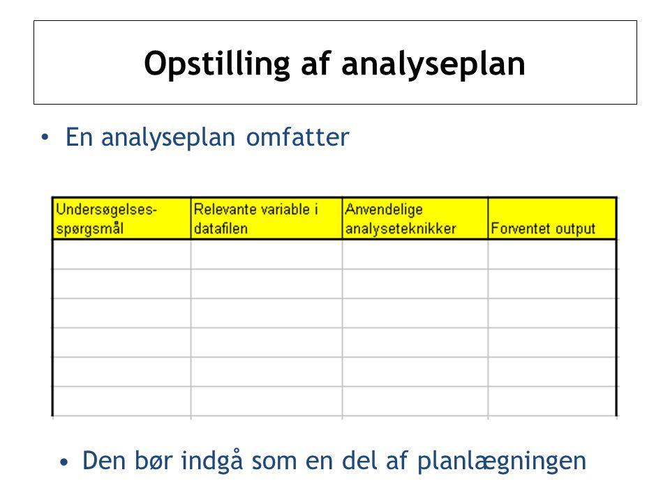 Opstilling af analyseplan En analyseplan omfatter Den bør indgå som en del af planlægningen