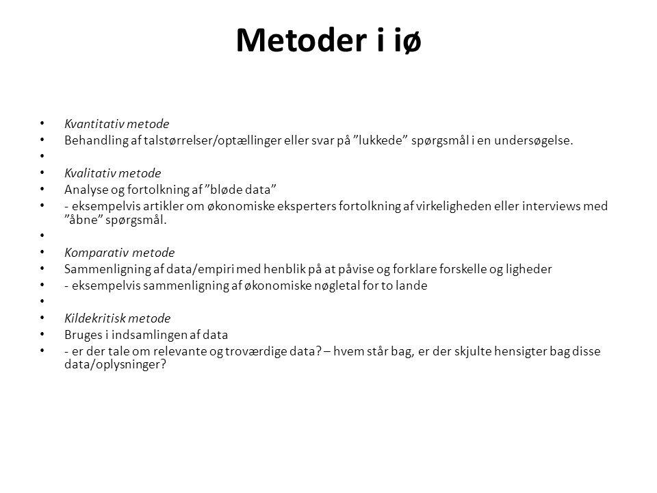 Metoder i iø Kvantitativ metode Behandling af talstørrelser/optællinger eller svar på lukkede spørgsmål i en undersøgelse.