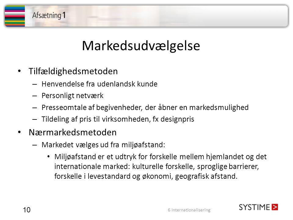 Markedsudvælgelse 10 Tilfældighedsmetoden – Henvendelse fra udenlandsk kunde – Personligt netværk – Presseomtale af begivenheder, der åbner en markeds