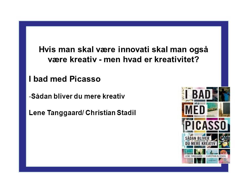 Hvis man skal være innovati skal man også være kreativ - men hvad er kreativitet.