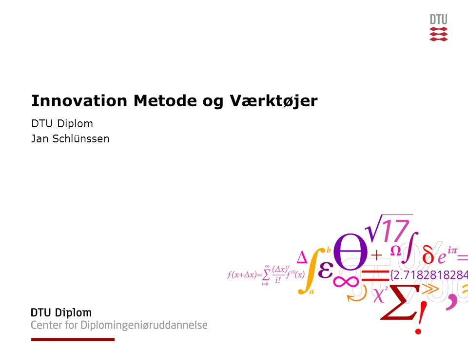 Innovation Metode og Værktøjer DTU Diplom Jan Schlünssen