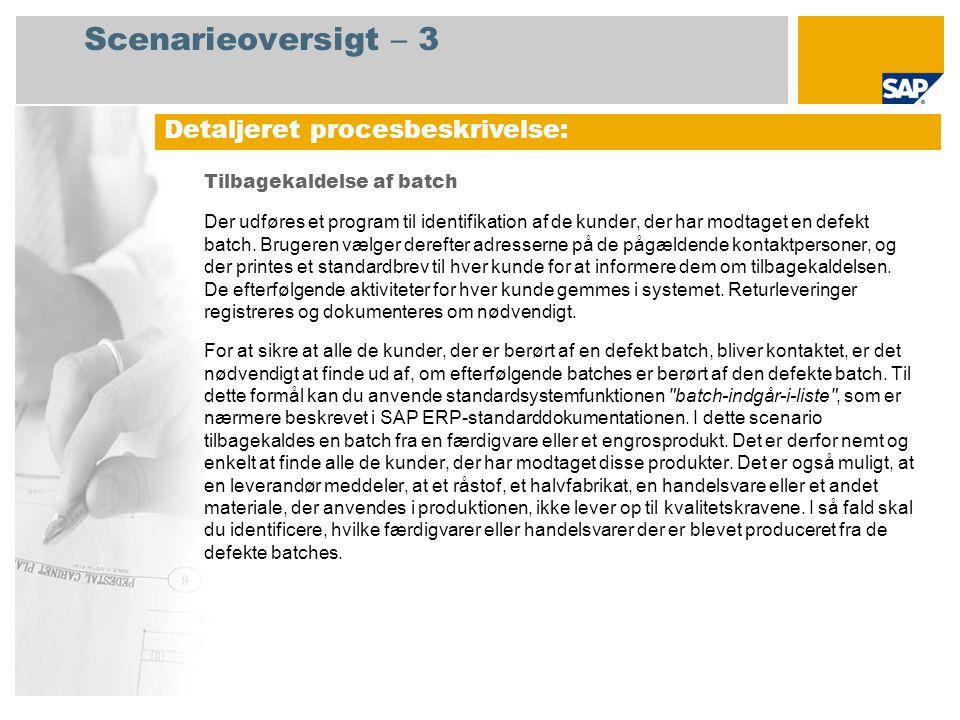 Scenarieoversigt – 3 Tilbagekaldelse af batch Der udføres et program til identifikation af de kunder, der har modtaget en defekt batch.
