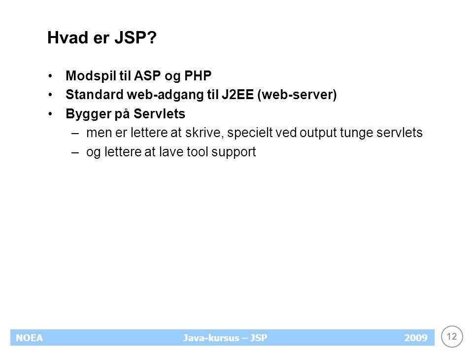 12 NOEA2009Java-kursus – JSP Hvad er JSP.