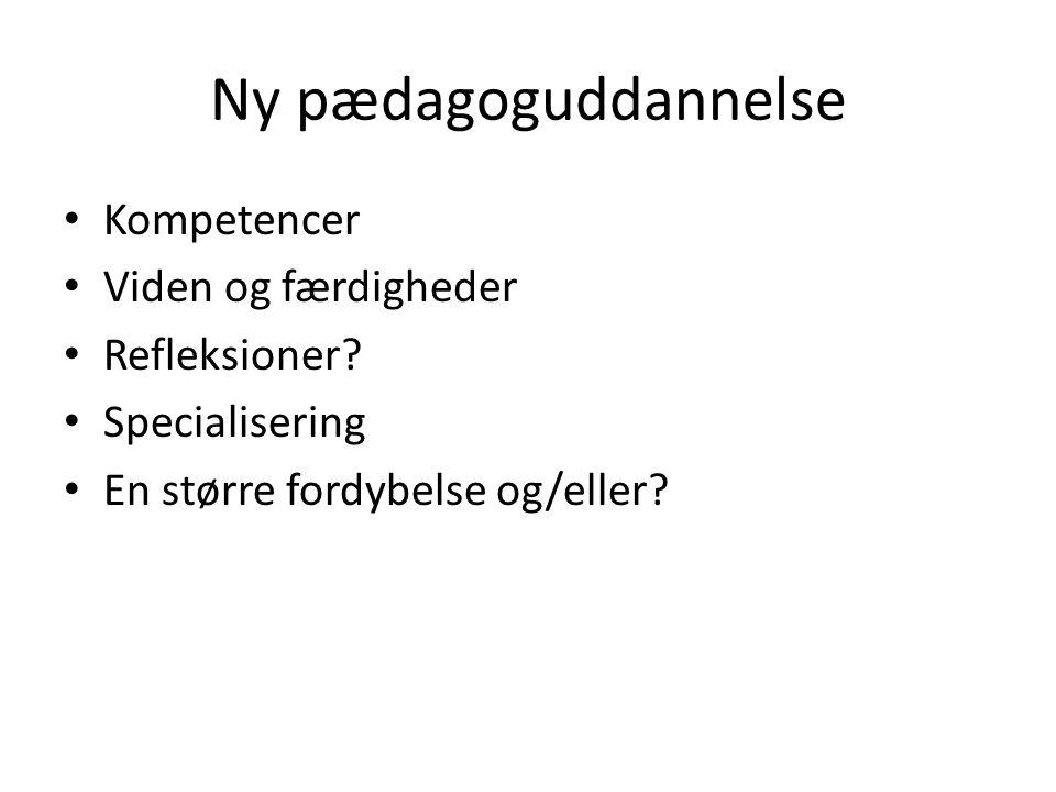 Ny pædagoguddannelse Kompetencer Viden og færdigheder Refleksioner.