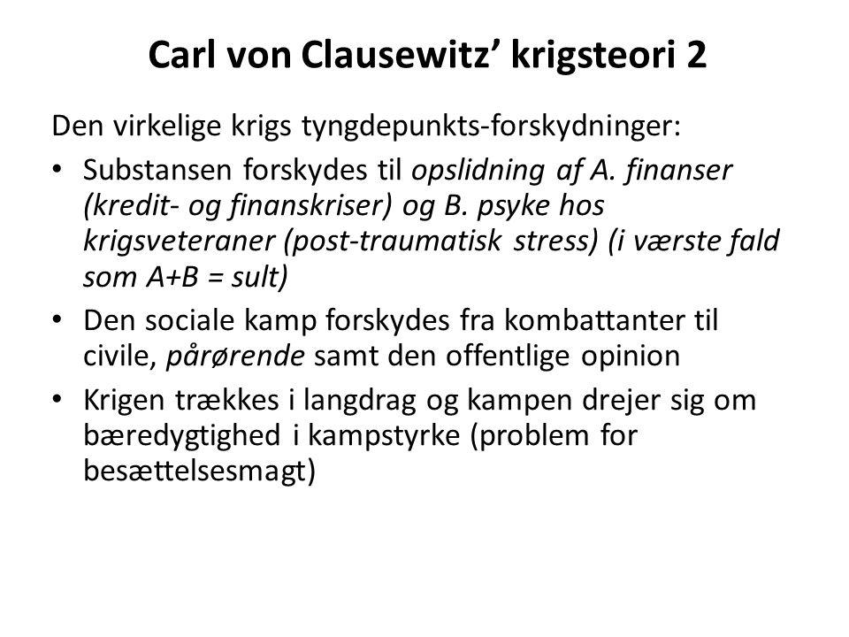 Carl von Clausewitz' krigsteori 2 Den virkelige krigs tyngdepunkts-forskydninger: Substansen forskydes til opslidning af A.