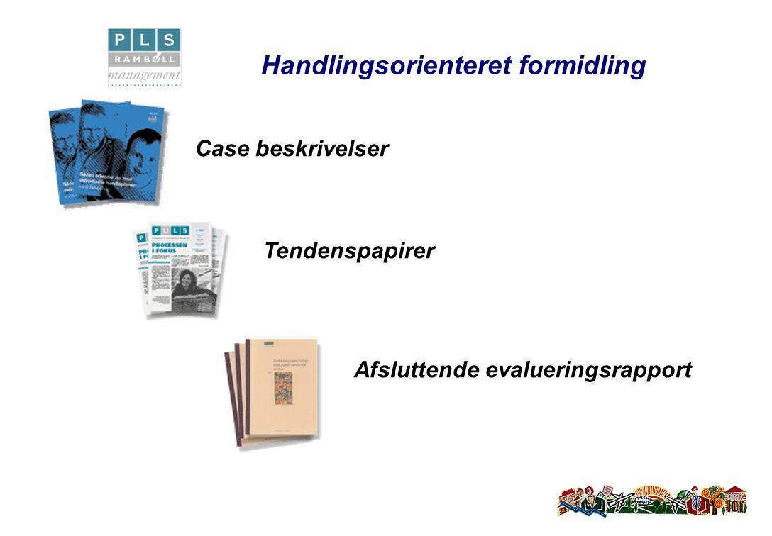 Handlingsorienteret formidling Afsluttende evalueringsrapport Tendenspapirer Case beskrivelser