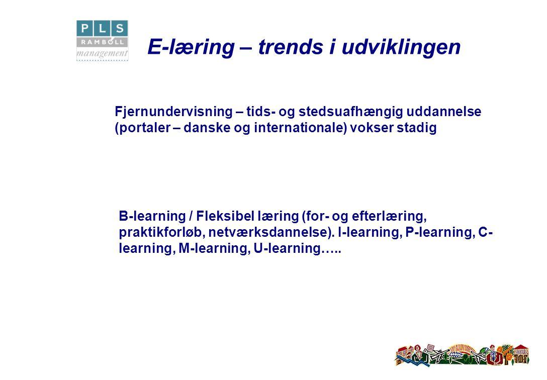 E-læring – trends i udviklingen B-learning / Fleksibel læring (for- og efterlæring, praktikforløb, netværksdannelse).