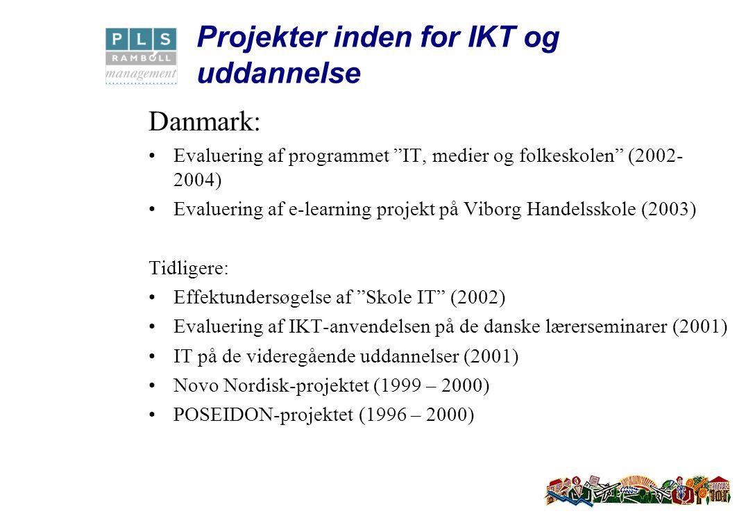 Projekter inden for IKT og uddannelse Danmark: Evaluering af programmet IT, medier og folkeskolen (2002- 2004) Evaluering af e-learning projekt på Viborg Handelsskole (2003) Tidligere: Effektundersøgelse af Skole IT (2002) Evaluering af IKT-anvendelsen på de danske lærerseminarer (2001) IT på de videregående uddannelser (2001) Novo Nordisk-projektet (1999 – 2000) POSEIDON-projektet (1996 – 2000)