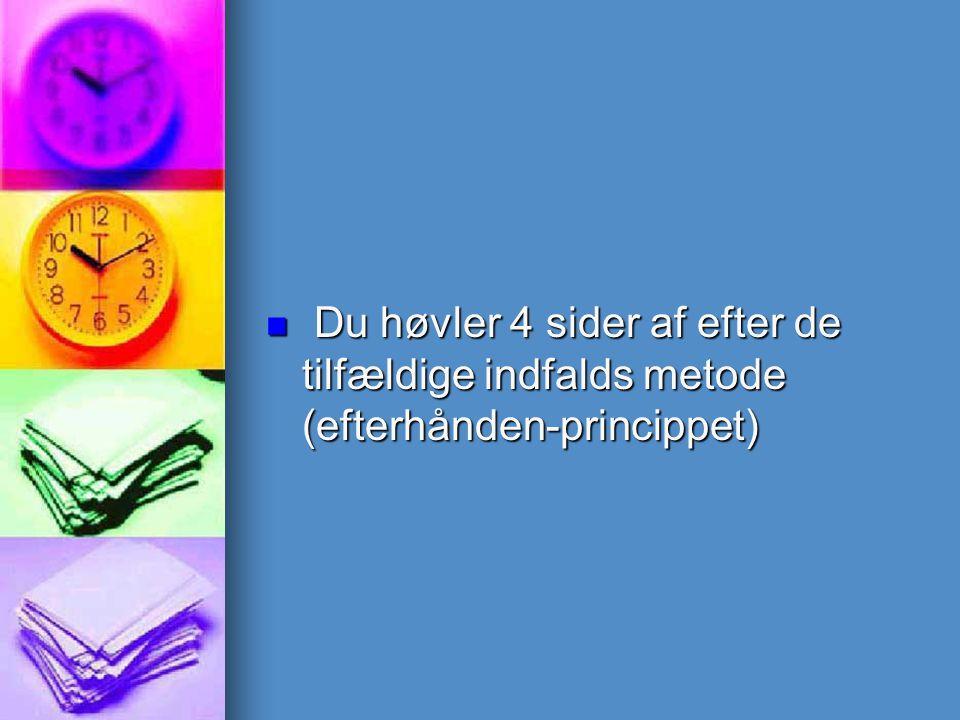 Du høvler 4 sider af efter de tilfældige indfalds metode (efterhånden-princippet) Du høvler 4 sider af efter de tilfældige indfalds metode (efterhånden-princippet)