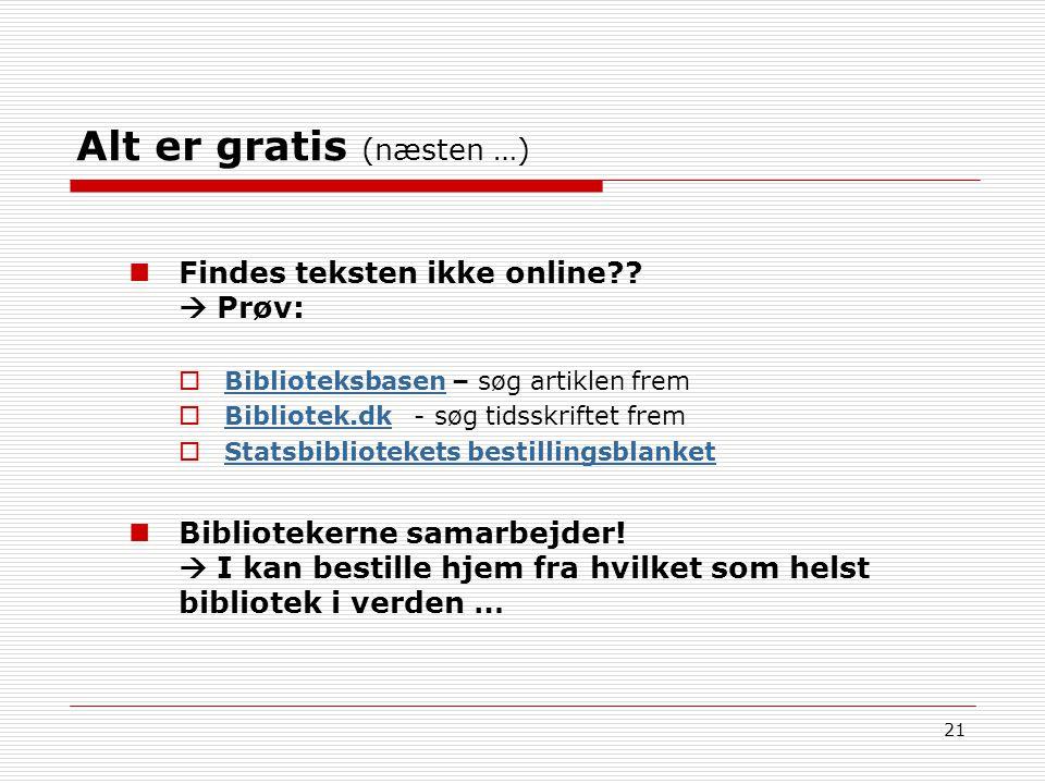 21 Alt er gratis (næsten …) Findes teksten ikke online .