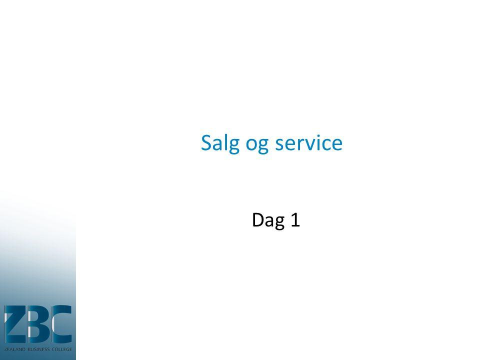 Salg og service Dag 1